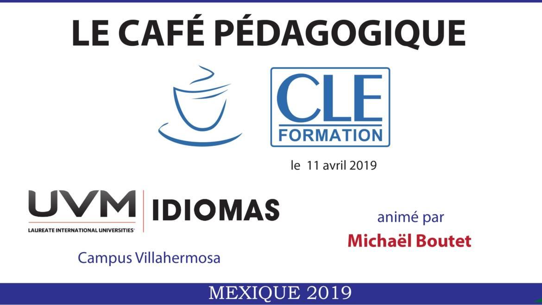 Café Pédagogique CLE Formation 2019 : « Techniques de classe pour les productions écrite et orale » – Villahermosa, Tab.