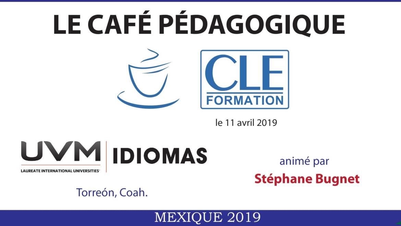 Café Pédagogique CLE Formation 2019 – Torreón, Coah.