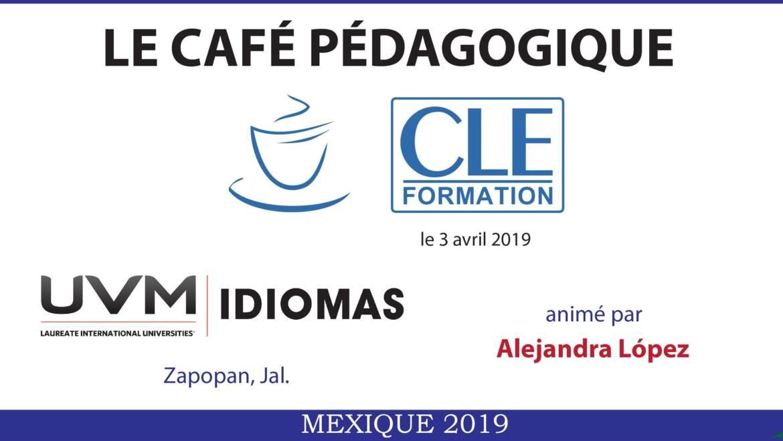 Café Pédagogique CLE Formation 2019 : « Techniques de classe pour les productions écrite et orale » – Guadalajara, Jal.