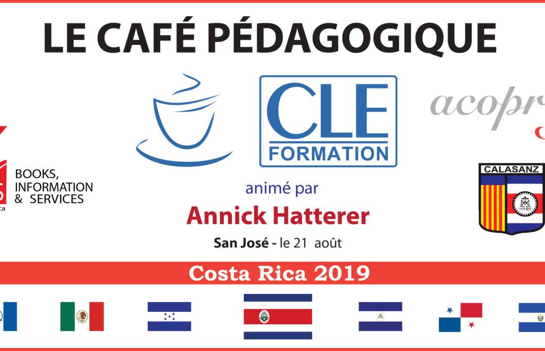 Café Pédagogique CLE Formation 2019 – San José, Costa Rica